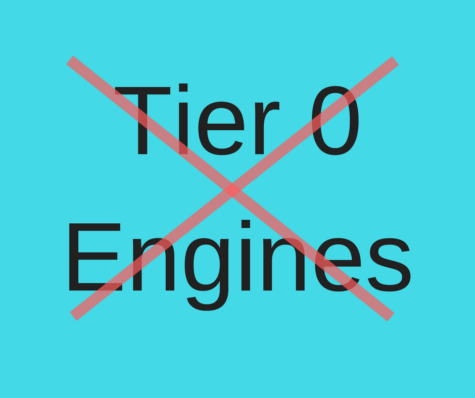 Tier O Engines Must Be Retired